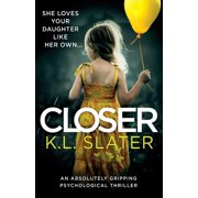 Closer: An Absolutely Gripping Psychological Thriller (Paperback)
