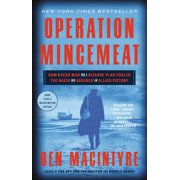 Operation Mincemeat : How a Dead Man and a Bizarre Plan Fooled the Nazis and Assured an Allied Victory (Paperback)