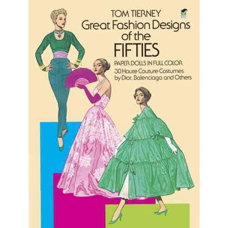 Great Fashion Designs of the Fifties Paper Dolls : 30 Haute Couture Costumes by Dior, Balenciaga and Others