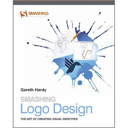 Smashing Logo Design: The Art of Creating Visual Identities (Smashing Magazine Book Series)