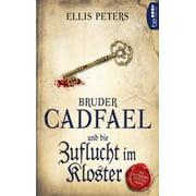 Bruder Cadfael und die Zuflucht im Kloster - eBook