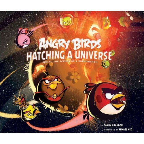 Angry Birds: Hatching a Universe: Behind the Scenes of a Phenomenon