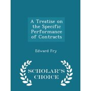 A Treatise on the Specific Performance of Contracts - Scholar's Choice Edition