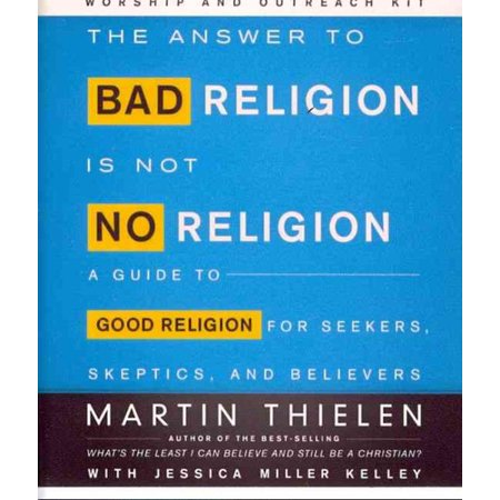 The Answer to Bad Religion Is Not No Religion Worship and Outreach Kit