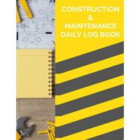 Construction & Maintenance Daily Log Book (Paperback)