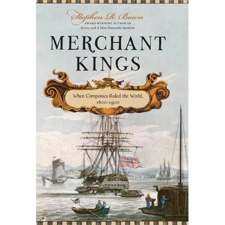 Merchant Kings : When Companies Ruled the World, 1600--1900