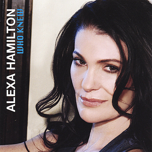 Alexa Hamilton Who KNew [CD] by