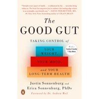 The Good Gut : Taking Control of Your Weight, Your Mood, and Your Long-term Health