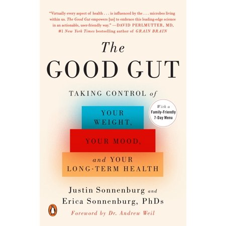 The Good Gut : Taking Control of Your Weight, Your Mood, and Your Long-term