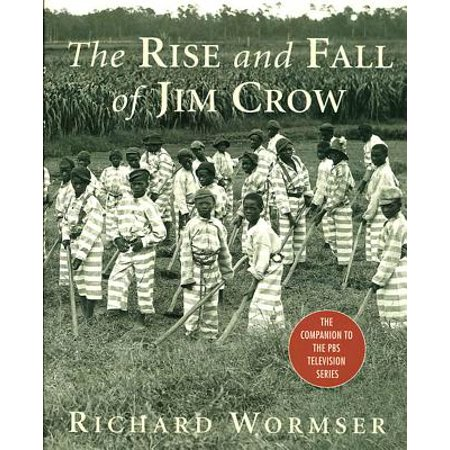 The Rise and Fall of Jim Crow - eBook (The Rise And Fall Of Jim Crow Summary)