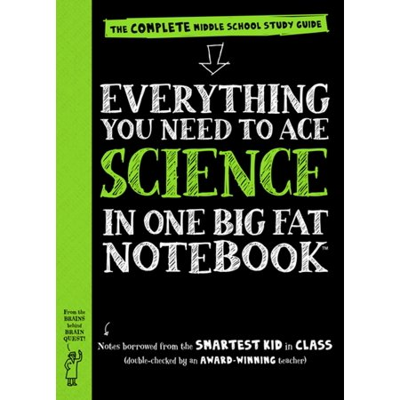 Everything You Need to Ace Science in One Big Fat Notebook - eBook Its the revolutionary science study guide just for middle school students from the brains behind Brain Quest.Everything You Need to Ace Science . . . takes readers from scientific investigation and the engineering design process to the Periodic Table; forces and motion; forms of energy; outer space and the solar system; to earth sciences, biology, body systems, ecology, and more.The BIG FAT NOTEBOOK series is built on a simple and irresistible conceitborrowing the notes from the smartest kid in class. There are five books in all, and each is the only book you need for each main subject taught in middle school: Math, Science, American History, English Language Arts, and World History. Inside the reader will find every subjects key concepts, easily digested and summarized: Critical ideas highlighted in neon colors. Definitions explained. Doodles that illuminate tricky concepts in marker. Mnemonics for memorable shortcuts. And quizzes to recap it all.The BIG FAT NOTEBOOKS meet Common Core State Standards, Next Generation Science Standards, and state history standards, and are vetted by National and State Teacher of the Year Awardwinning teachers. They make learning fun, and are the perfect next step for every kid who grew up on Brain Quest.