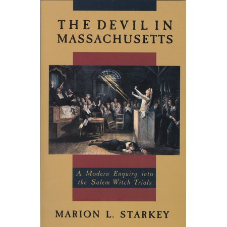 The Devil in Massachusetts : A Modern Enquiry into the Salem Witch (Devil Witch)