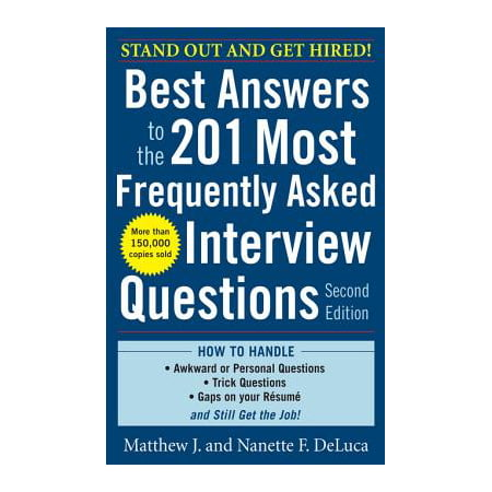 Best Answers to the 201 Most Frequently Asked Interview Questions, Second Edition - (Behavioural Interview Questions And Answers For Managers)