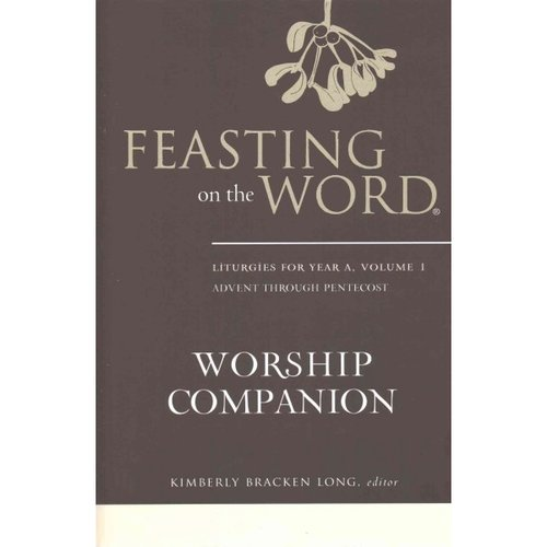 Feasting on the Word Worship Companion Complete Six-Volume Set : Liturgies for Years A, B, and C