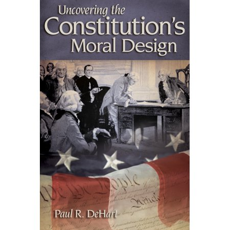 - Uncovering the Constitution's Moral Design