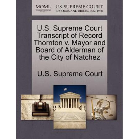 U.S. Supreme Court Transcript of Record Thornton V. Mayor and Board of Alderman of the City of Natchez](Party City Thornton)