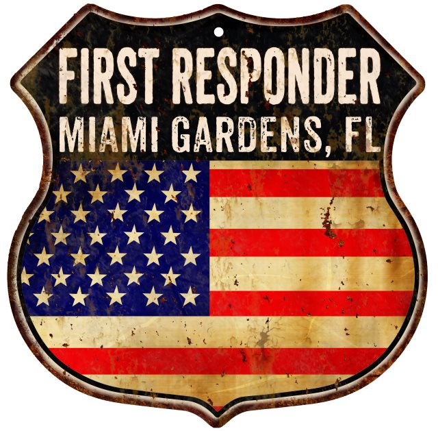 MIAMI GARDENS, FL First Responder American Flag 12x12 Metal Shield Sign S122521