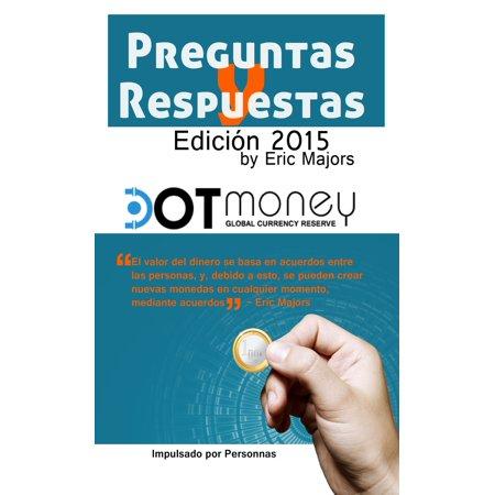 Dot Money La Moneda de Reserva Global Preguntas y Respuestas (Español Edición) -