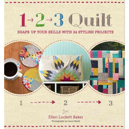 1-2-3 Quilt: Shape Up Your Skills with 24 Stylish Projects