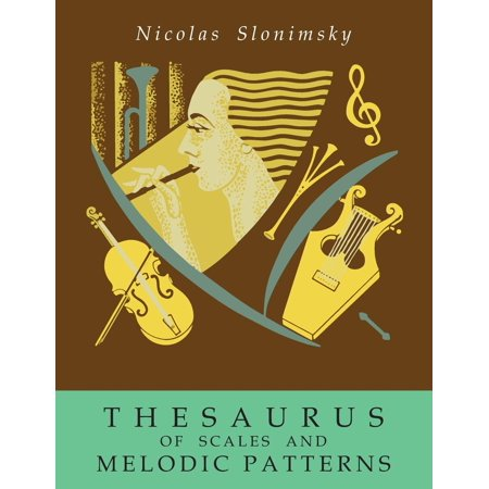 Thesaurus of Scales and Melodic Patterns
