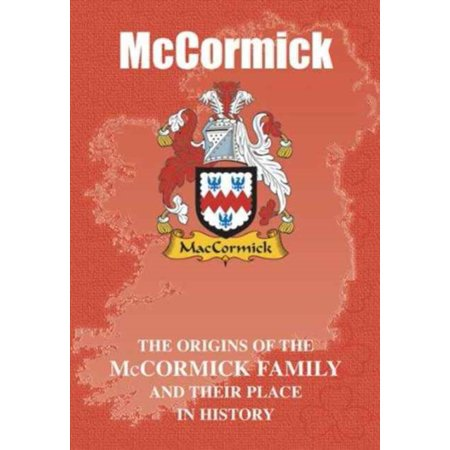 McCormick: The Origins of the McCormick Family and Their Place in History (Irish Clan Mini-book) (Paperback)