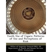 Youth Use of Cigars : Patterns of Use and Perceptions of Risk