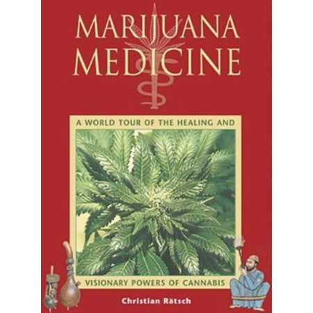 BOOK - Marijuana Medicine : A World Tour of the Healing and Visionary Powers of Cannabis