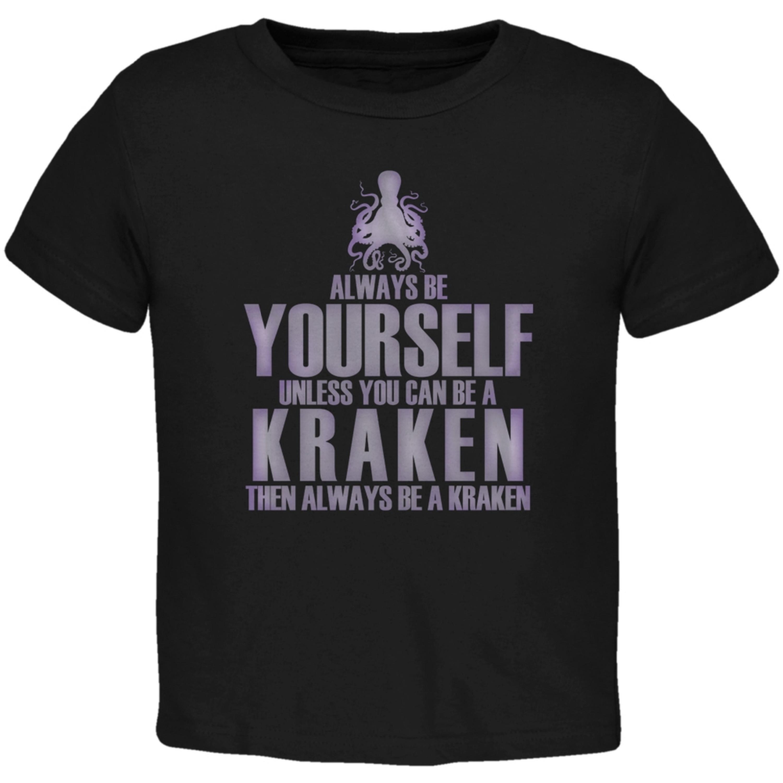 Always Be Yourself Kraken Black Toddler T-Shirt