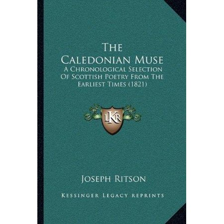 The Caledonian Muse: A Chronological Selection of Scottish Poetry from the Earliest Times (1821) - image 1 of 1