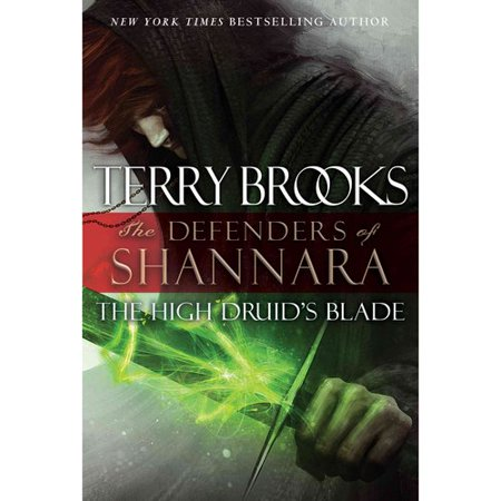 The High Druids Blade: The Defenders of Shannara by