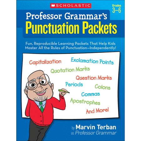 Professor Grammar's Punctuation Packets : Fun, Reproducible Learning Packets That Help Kids Master All the Rules of Punctuation—Independently!
