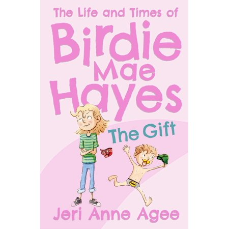 Birdie Gift - The Gift : The Life and Times of Birdie Mae Hayes #1