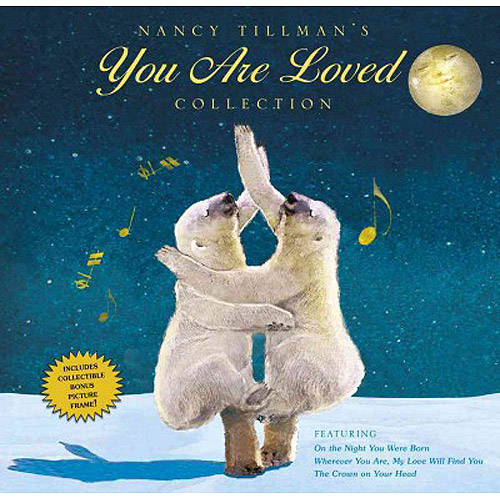 Nancy Tillman's You Are Loved Collection: On the Night You Were Born / Wherever You Are, My Love Will Find You / The Crown on Your Head