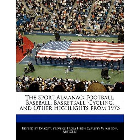 1973 Baseball - The Sport Almanac : Football, Baseball, Basketball, Cycling, and Other Highlights from 1973