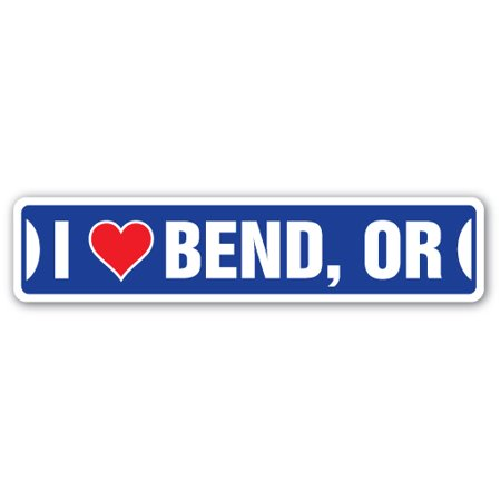 I LOVE BEND, OREGON Street Sign or city state us wall road décor gift - Party City Oregon