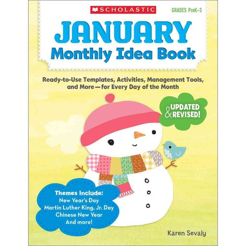 January Monthly Idea Book: Ready-to-use Templates, Activities, Management Tools, and More- for Every Day of the Month
