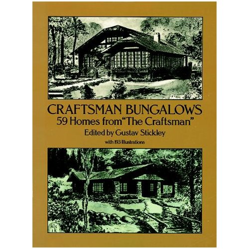 Craftsman Bungalows: 59 Homes from the Craftsman