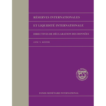 International Reserves and Foreign Currency Liquidity: Guidelines for a Data Template - eBook