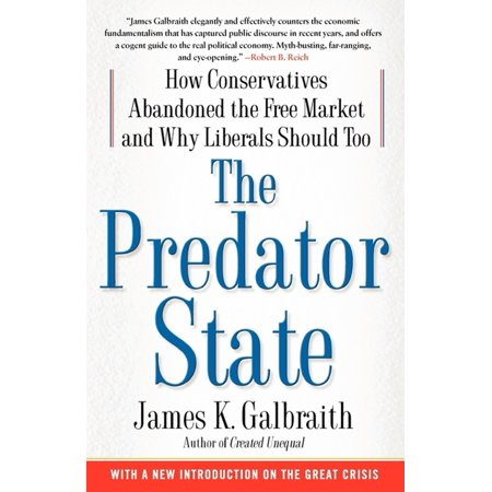 The Predator State : How Conservatives Abandoned the Free Market and Why Liberals Should