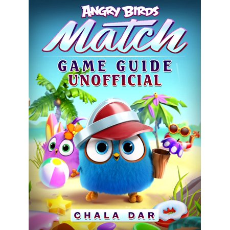 Angry Birds Match Game Guide Unofficial - eBook (Games Online Angry Birds Halloween)