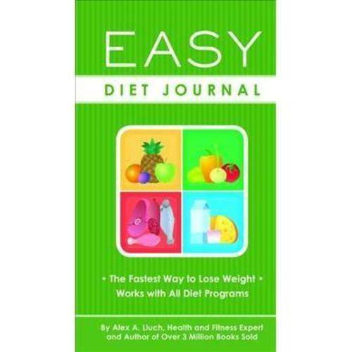Easy Diet Journal: The Fastest Way to Lose Weight--Works with All Diet Programs