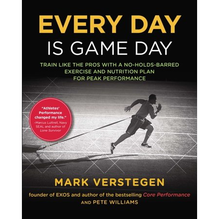 Every Day Is Game Day : Train Like the Pros With a No-Holds-Barred Exercise and Nutrition Plan for Peak Performance - Everyday Is Halloween For Us