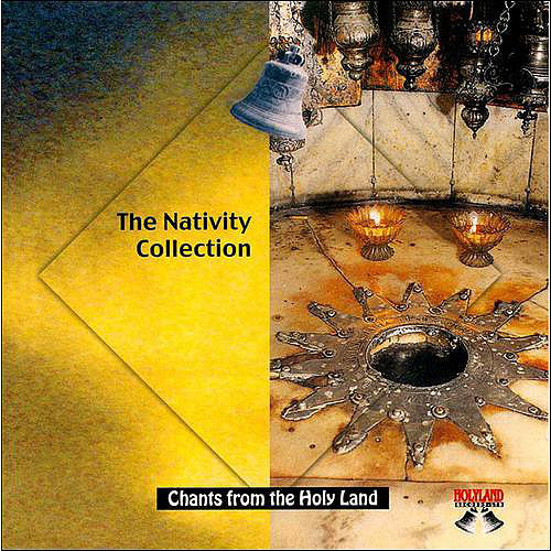 Chants From The Holy Land: The Nativity Collection