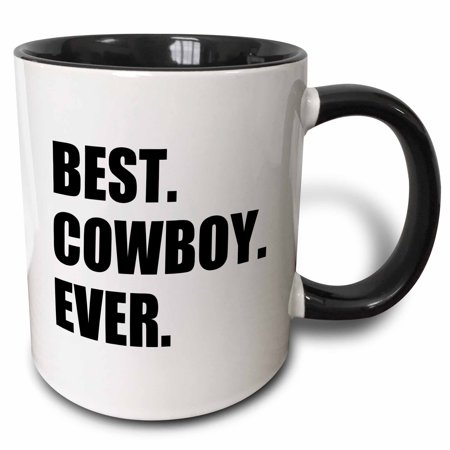 3dRose Best Cowboy Ever - fun text gifts for all American rancher rider guys, Two Tone Black Mug,