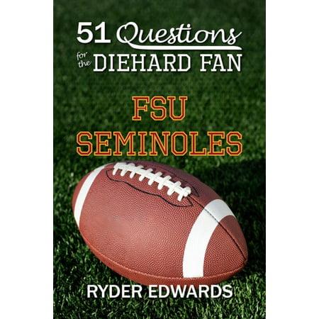 51 Questions for the Diehard Fan: FSU Seminoles - eBook