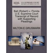 Ball (Robert) V. Florida U.S. Supreme Court Transcript of Record with Supporting Pleadings