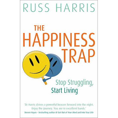The Happiness Trap (Based on ACT: A revolutionary mindfulness-based programme for overcoming stress anxiety and depression) (Best Antidepressant For Severe Depression And Anxiety)