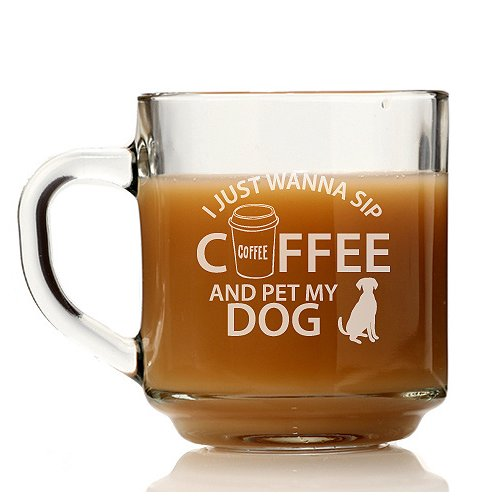 Chloe and Madison I Just Wanna Sip Coffee and Pet My Dog Glass Coffee Mug (Set of 4)