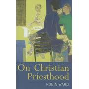 On Christian Priesthood (Paperback)