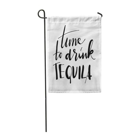 SIDONKU Time to Drink Tequila Creative Hand Lettering Garden Flag Decorative Flag House Banner 28x40 inch - Halloween Tequila Drinks